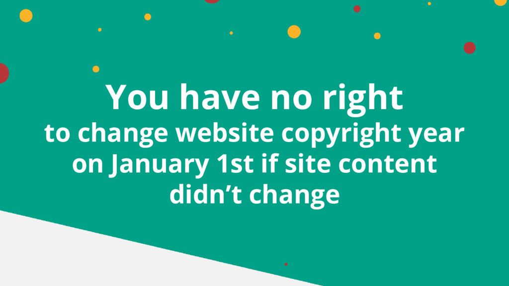 You have no right to change website copyright y...