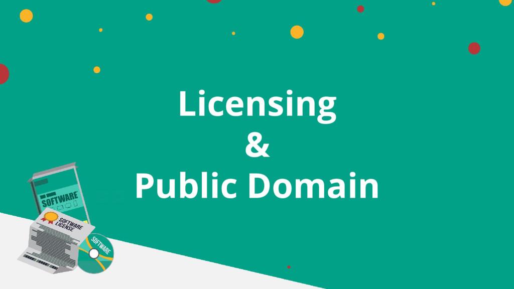 Licensing & Public Domain