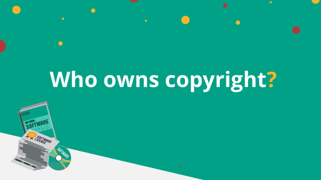Who owns copyright?