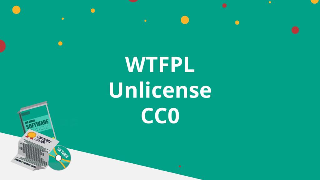 WTFPL Unlicense CC0