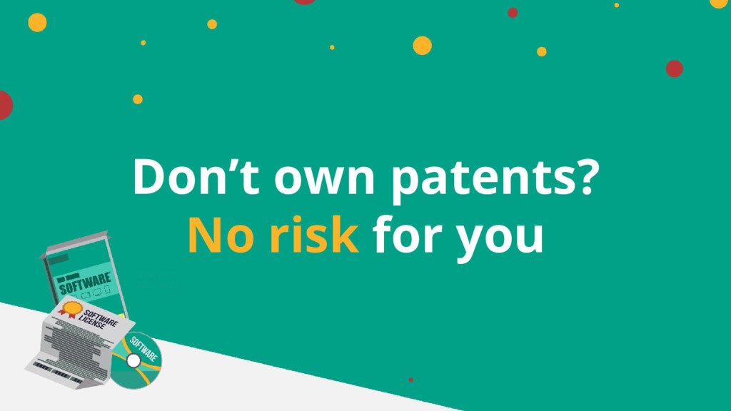 Don't own patents? No risk for you