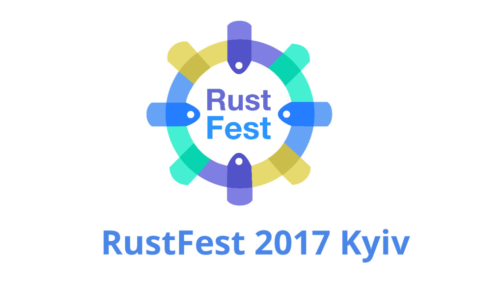 RustFest 2017 Kyiv