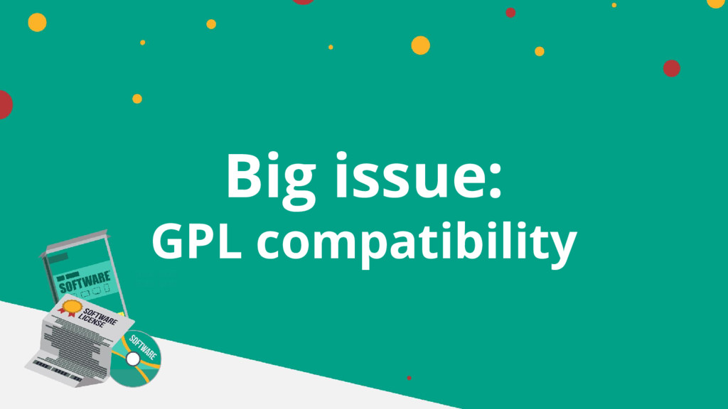 Big issue: GPL compatibility