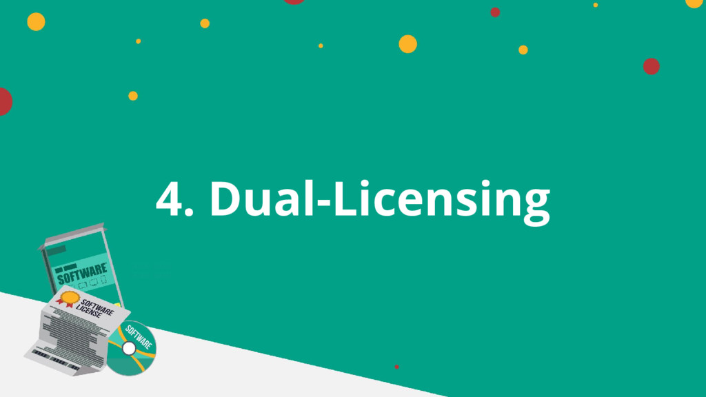 4. Dual-Licensing