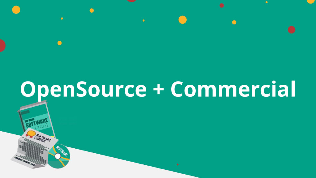 OpenSource + Commercial