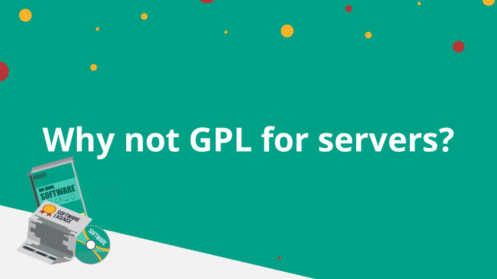 Why not GPL for servers?