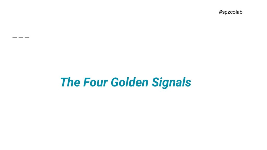 The Four Golden Signals    #spzcolab