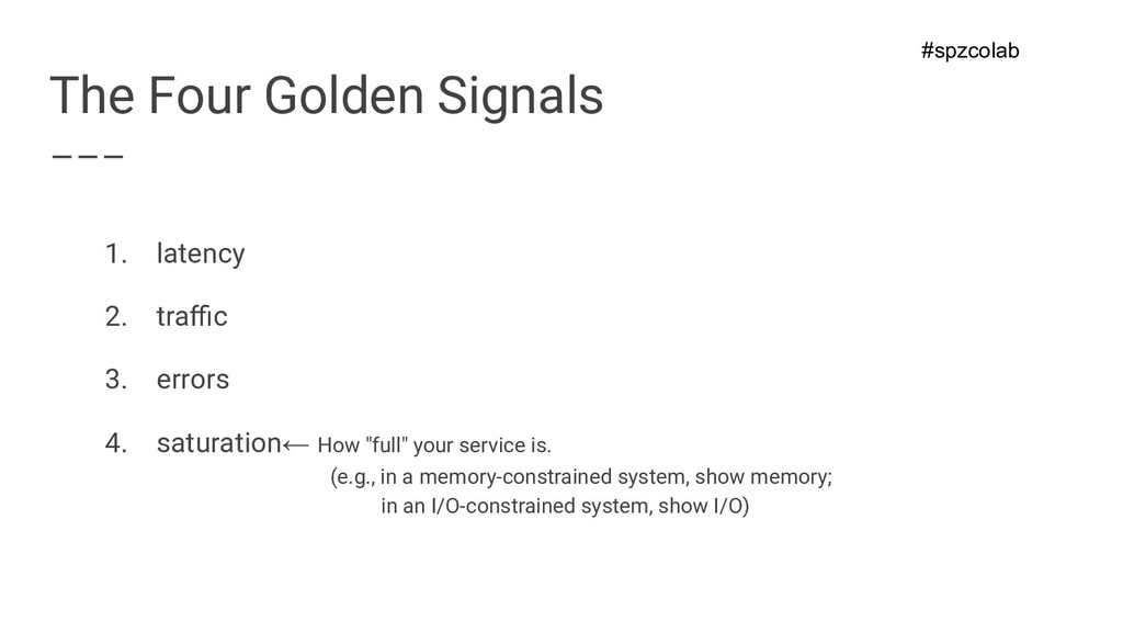 The Four Golden Signals 1. latency 2. traffic 3. ...