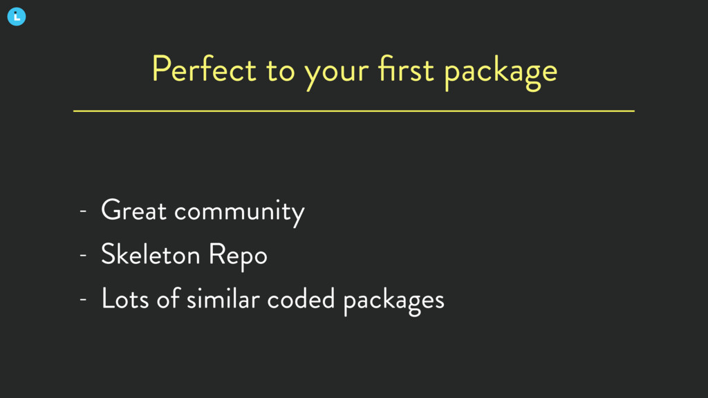 Perfect to your first package - Great community ...
