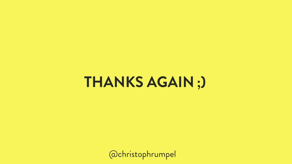 THANKS AGAIN ;) @christophrumpel
