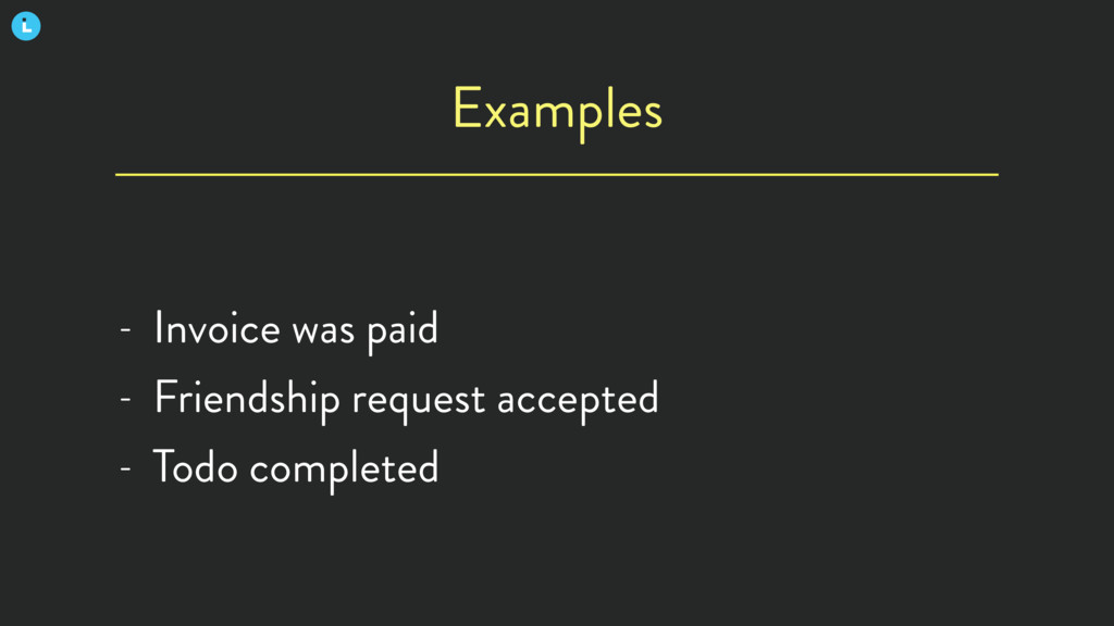 Examples - Invoice was paid - Friendship reques...