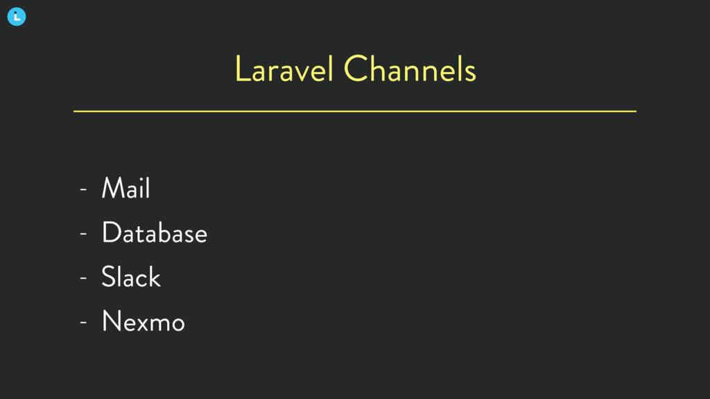 Laravel Channels - Mail - Database - Slack - Ne...