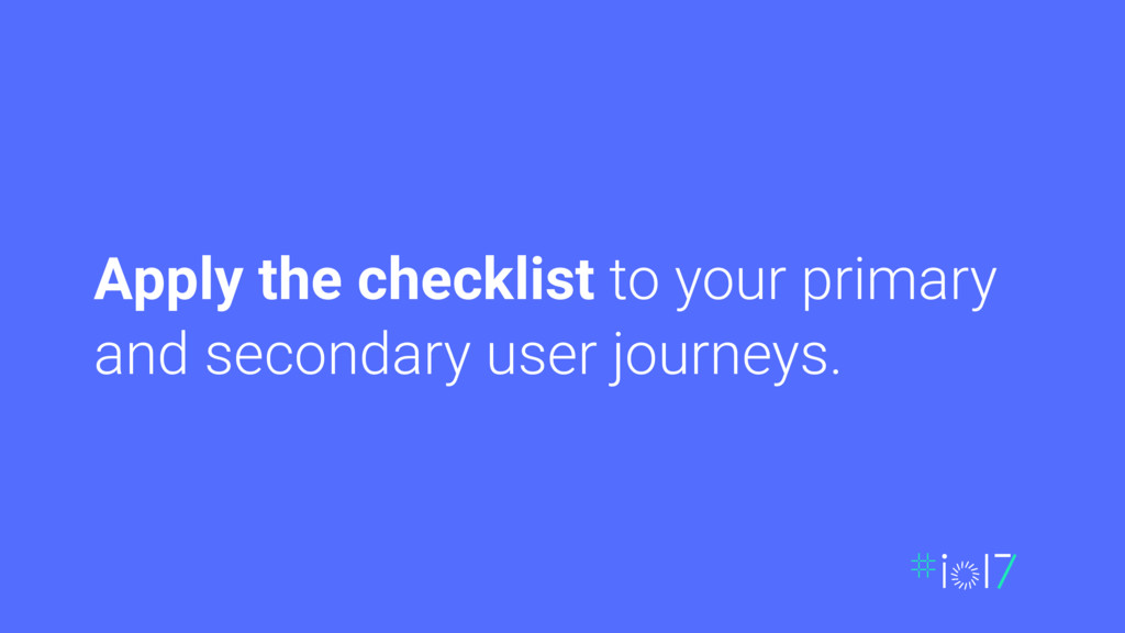 Apply the checklist to your primary and seconda...
