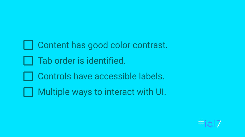 Content has good color contrast. Tab order is i...