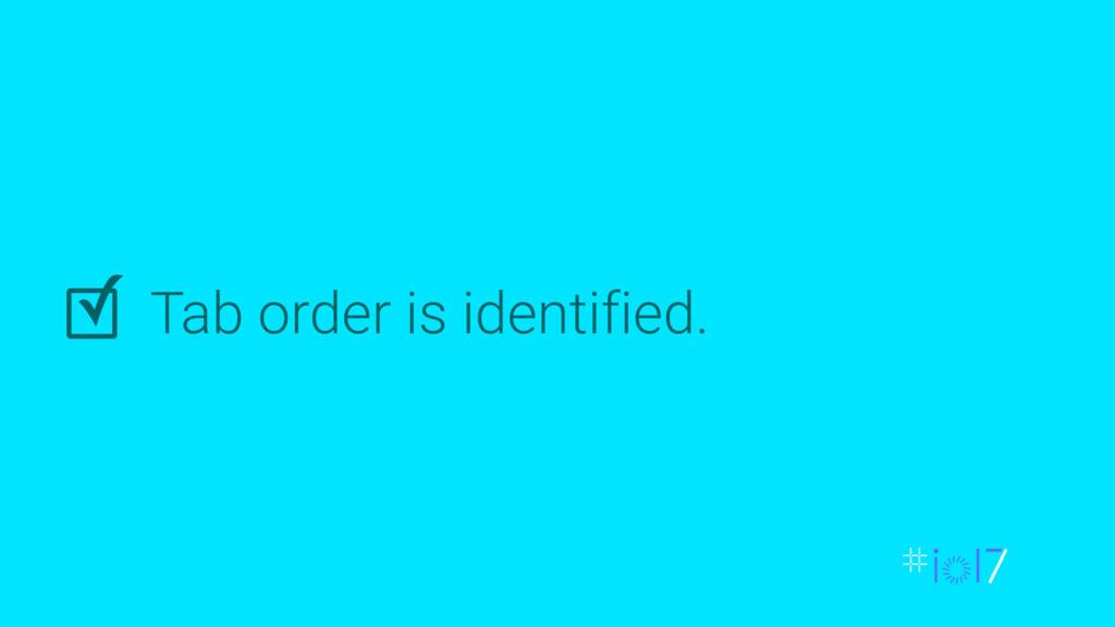 Tab order is identified. ✓