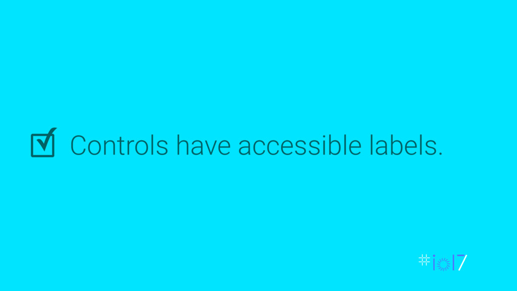 Controls have accessible labels. ✓