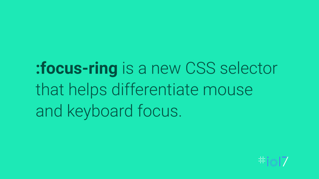 :focus-ring is a new CSS selector that helps di...