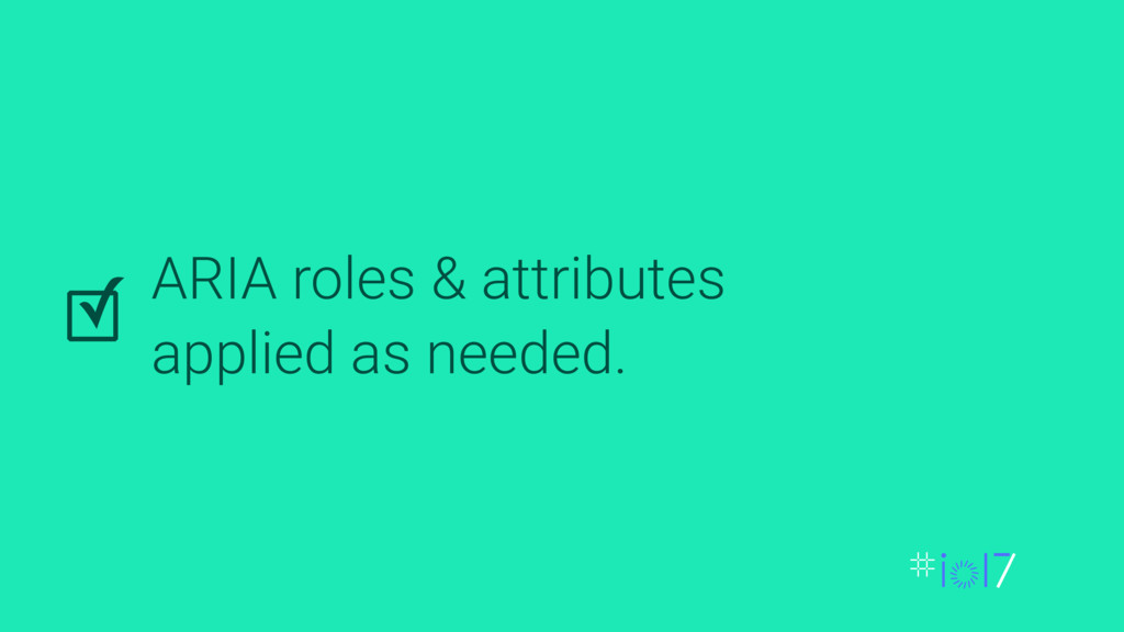 ARIA roles & attributes applied as needed. ✓