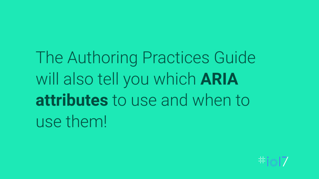 The Authoring Practices Guide will also tell yo...