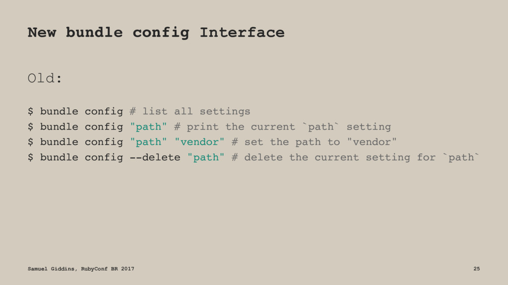 New bundle config Interface Old: $ bundle confi...