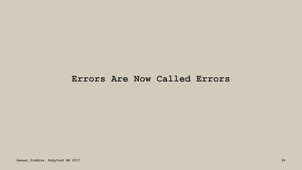 Errors Are Now Called Errors Samuel Giddins, Ru...