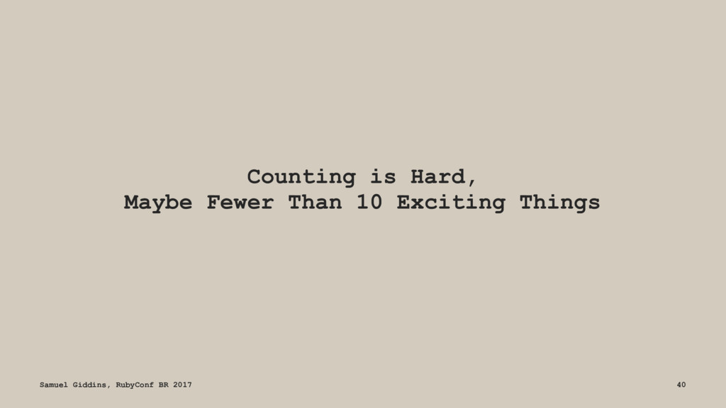 Counting is Hard, Maybe Fewer Than 10 Exciting ...