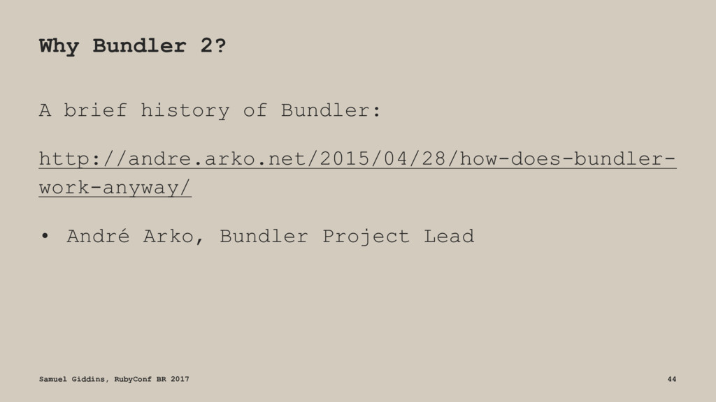 Why Bundler 2? A brief history of Bundler: http...