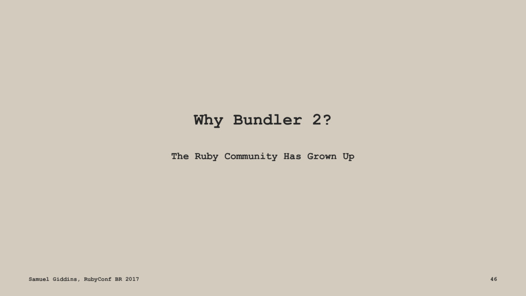 Why Bundler 2? The Ruby Community Has Grown Up ...
