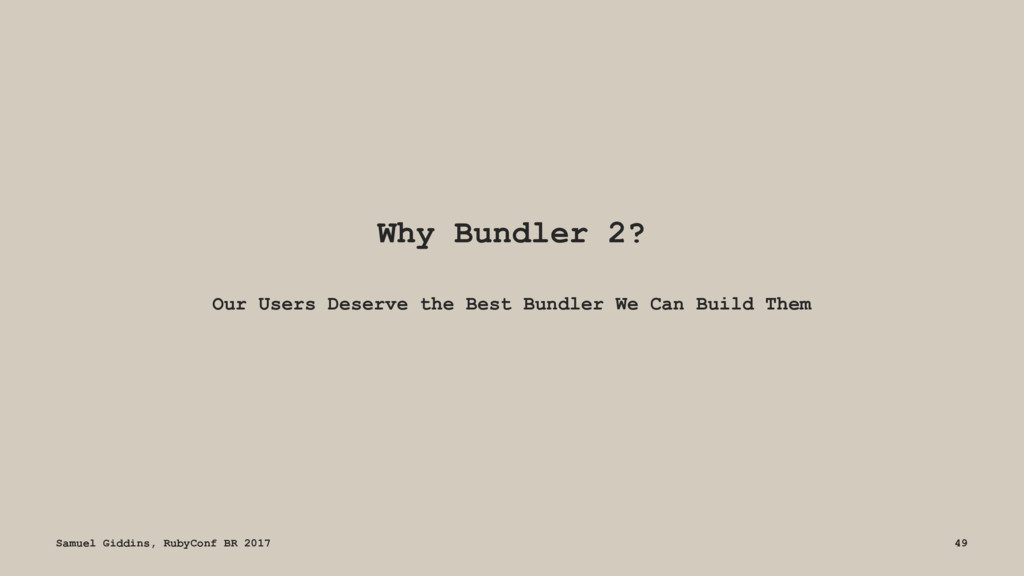 Why Bundler 2? Our Users Deserve the Best Bundl...