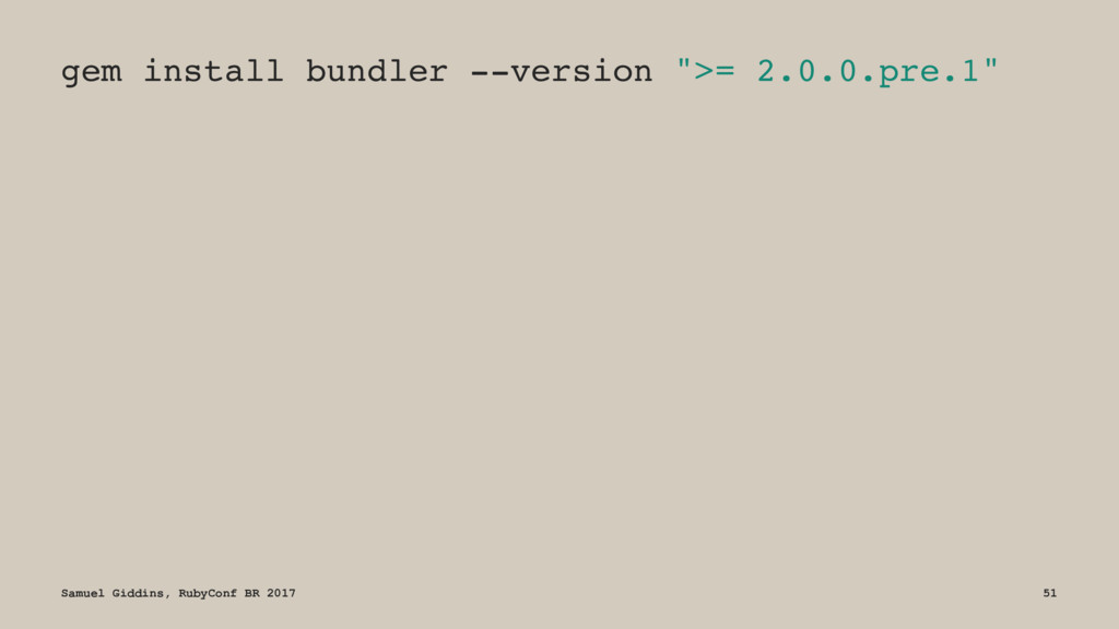"gem install bundler --version "">= 2.0.0.pre.1"" ..."