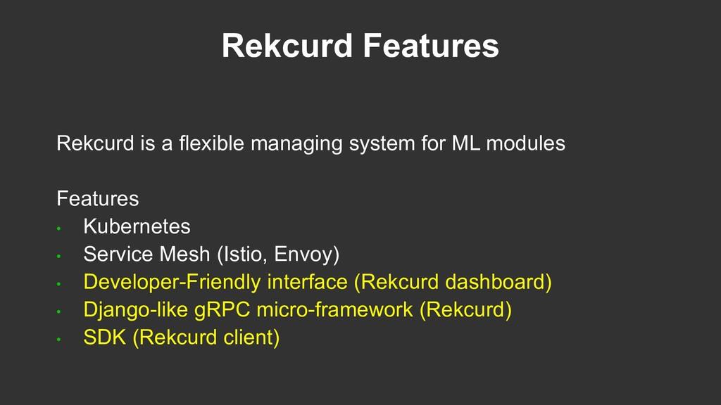 Rekcurd Features Rekcurd is a flexible managing...
