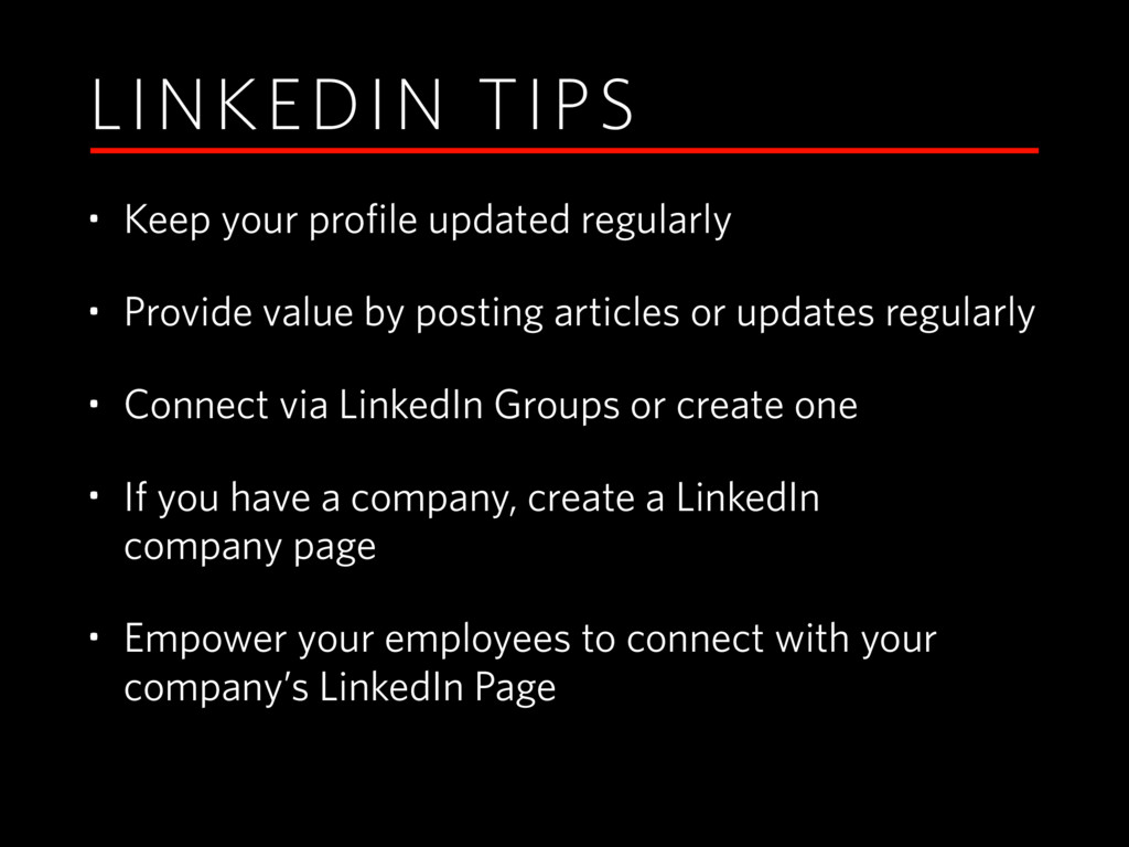 LINKEDIN TIPS • Keep your profile updated regul...
