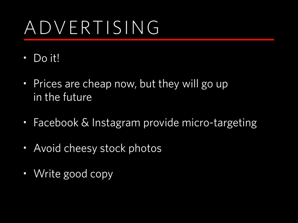 ADVERTISING • Do it! • Prices are cheap now, bu...