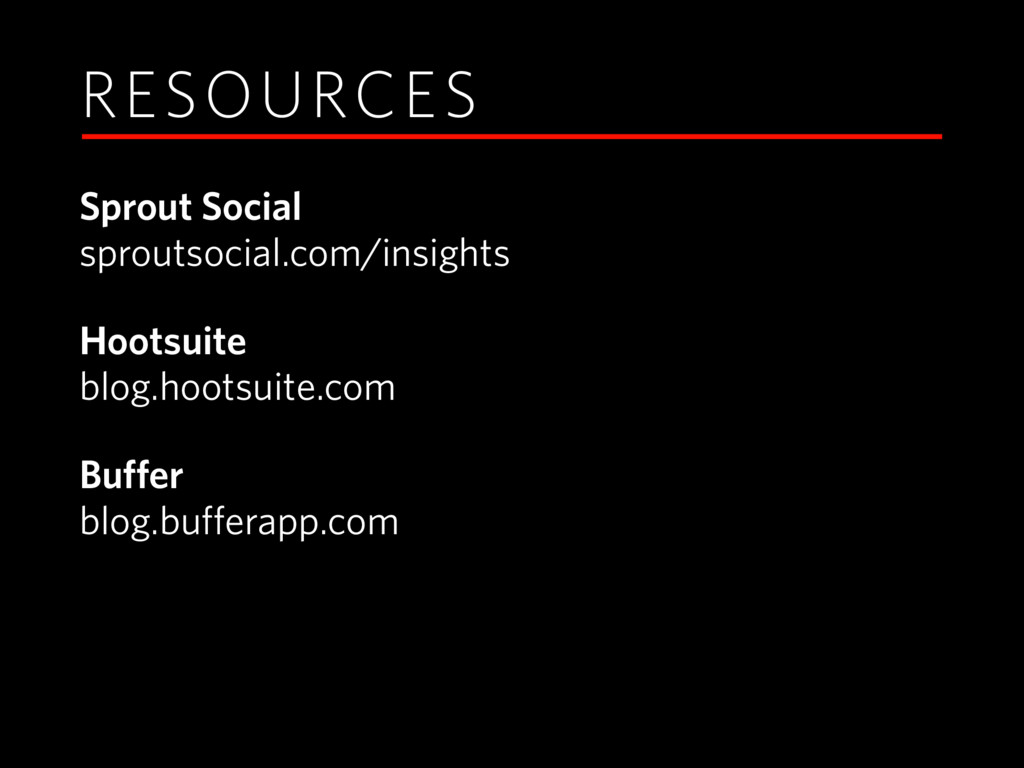 RESOURCES Sprout Social sproutsocial.com/insig...