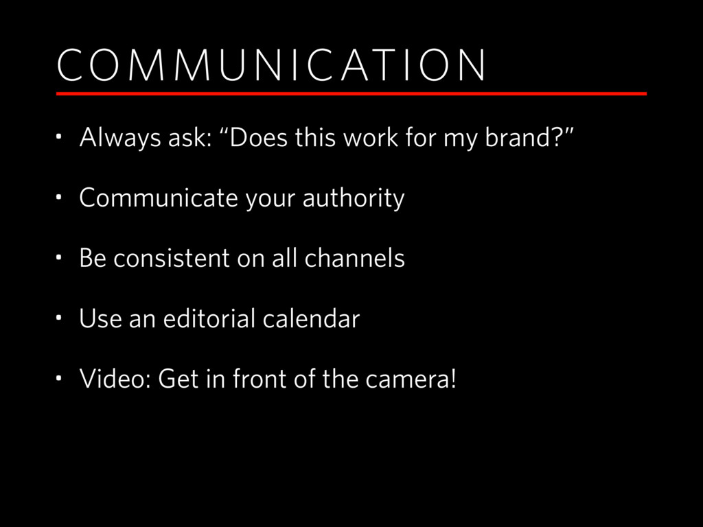 """COMMUNICATION • Always ask: """"Does this work for..."""