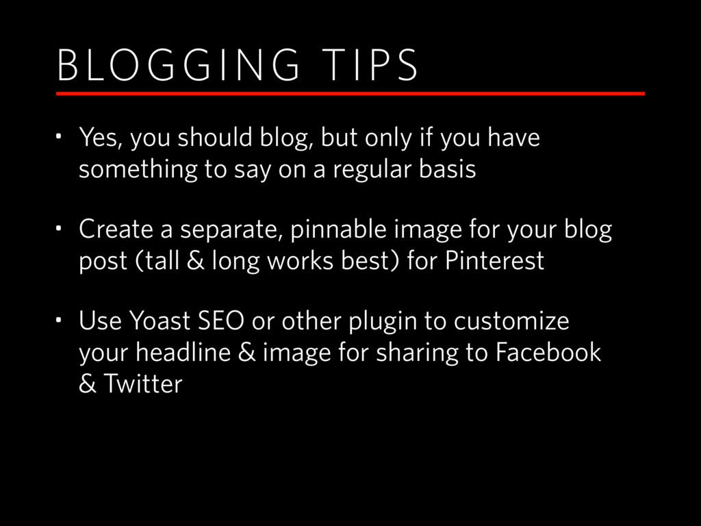 BLOGGING TIPS • Yes, you should blog, but only ...