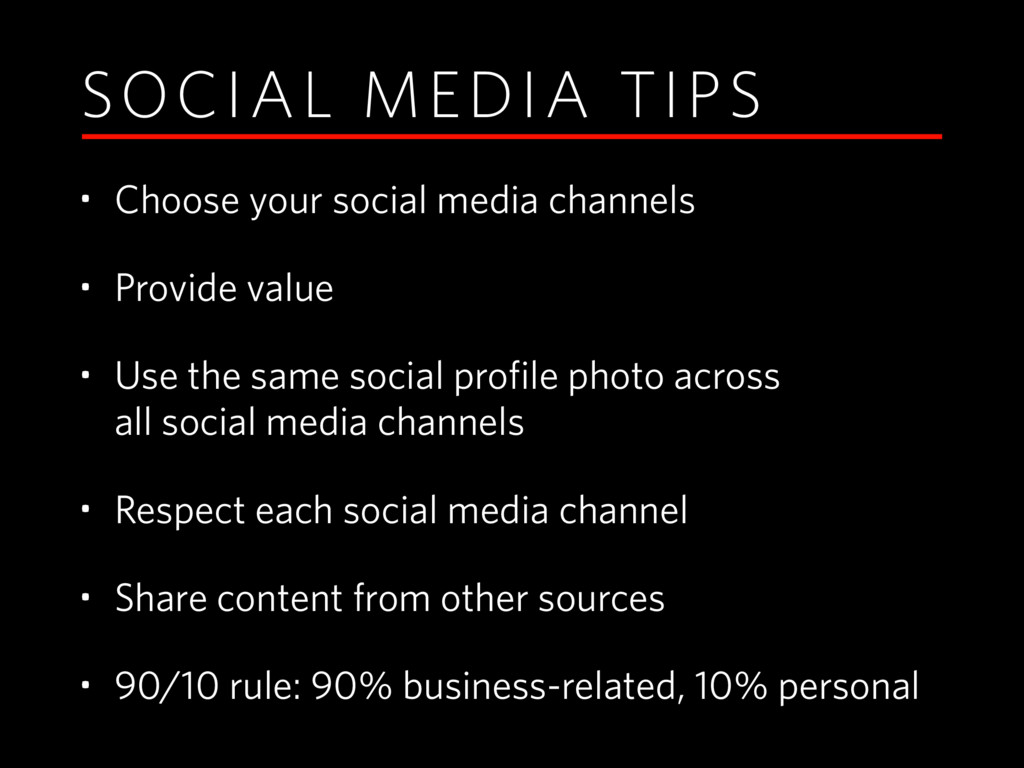 SOCIAL MEDIA TIPS • Choose your social media ch...