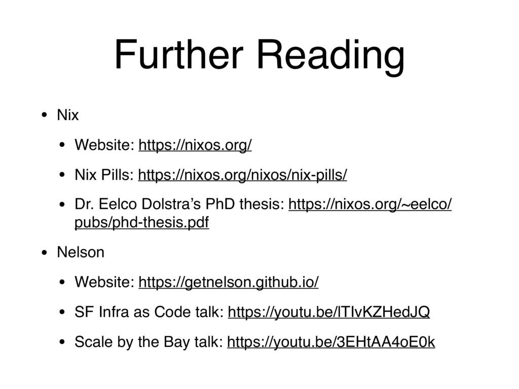 Further Reading • Nix • Website: https://nixos....