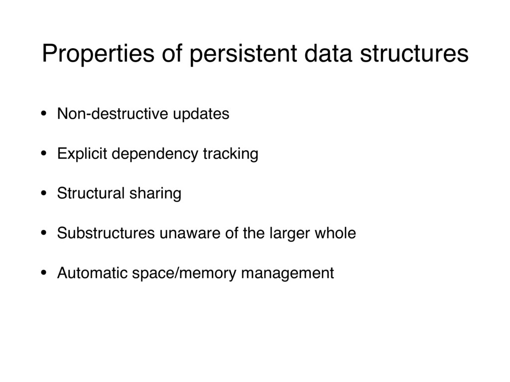 Properties of persistent data structures • Non-...