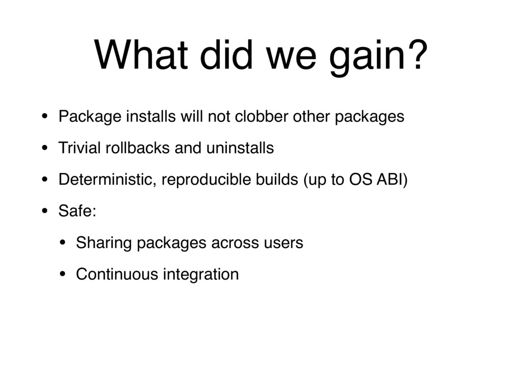 What did we gain? • Package installs will not c...