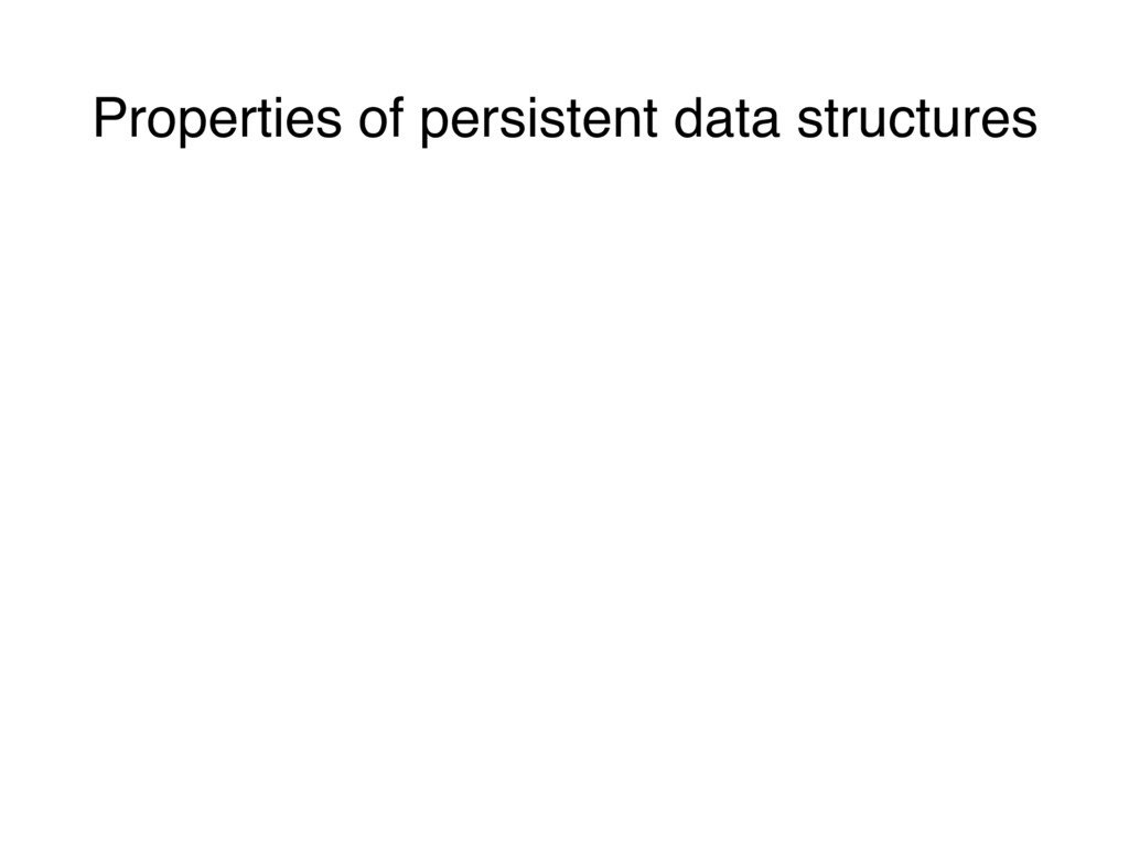 Properties of persistent data structures