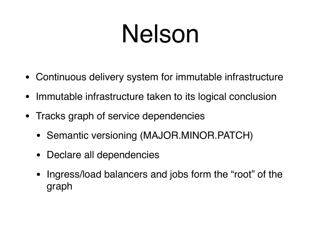 Nelson • Continuous delivery system for immutab...