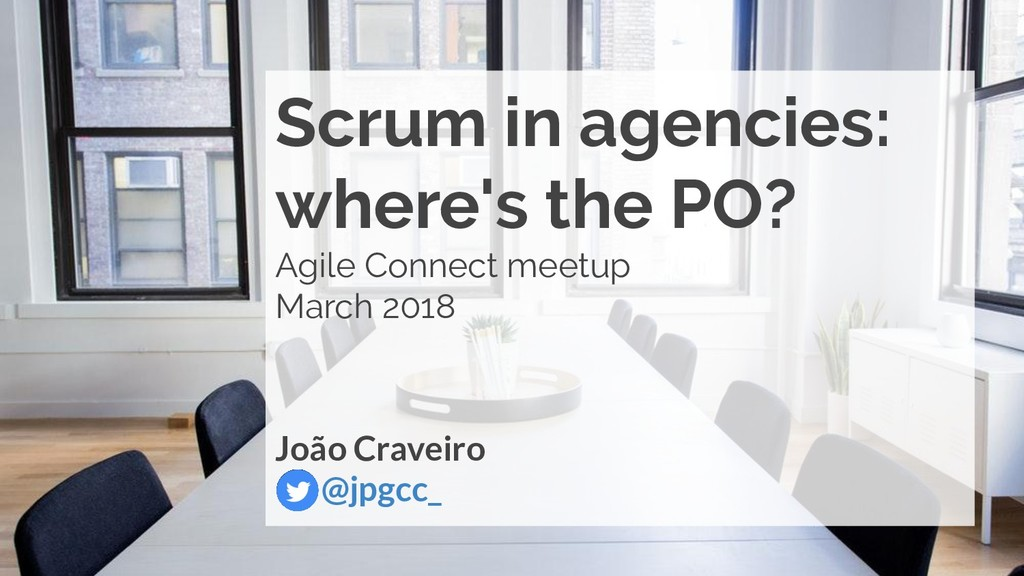 Scrum in agencies: where's the PO? Agile Connec...
