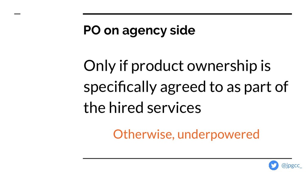 Only if product ownership is specifically agreed...