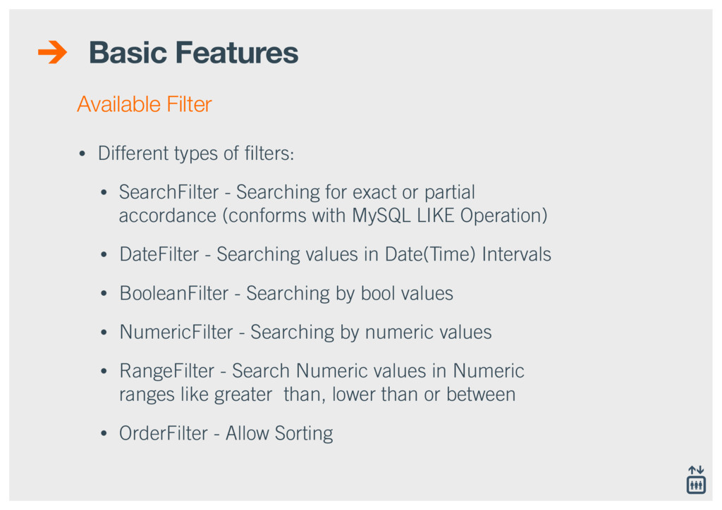 Basic Features • Different types of filters: • S...