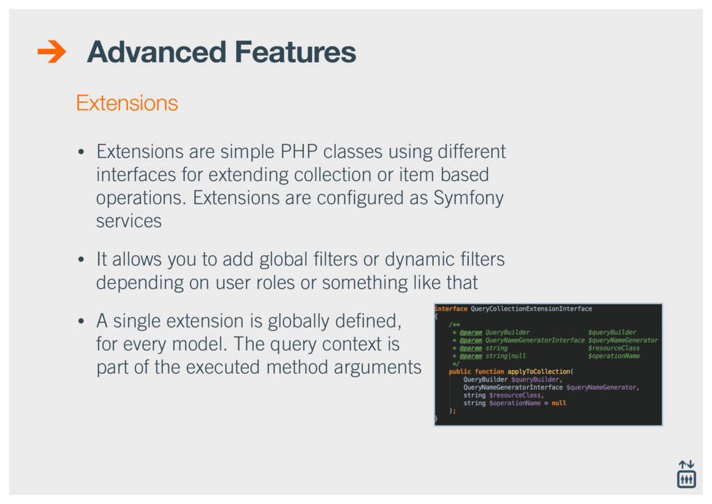 Advanced Features • Extensions are simple PHP c...