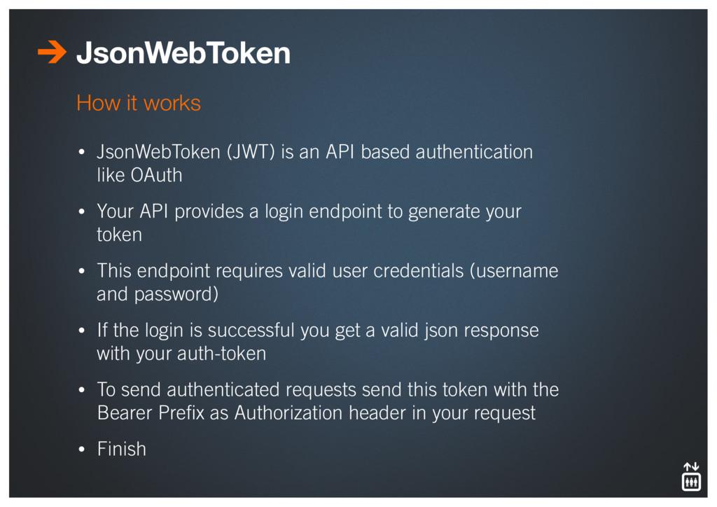 JsonWebToken • JsonWebToken (JWT) is an API bas...
