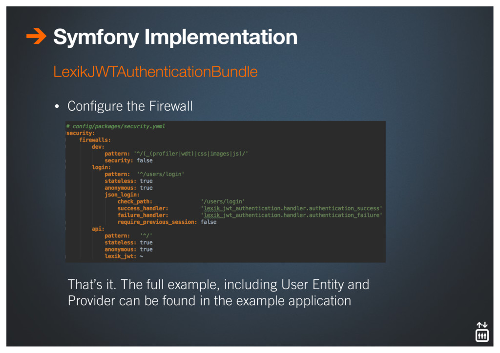 Symfony Implementation • Configure the Firewall