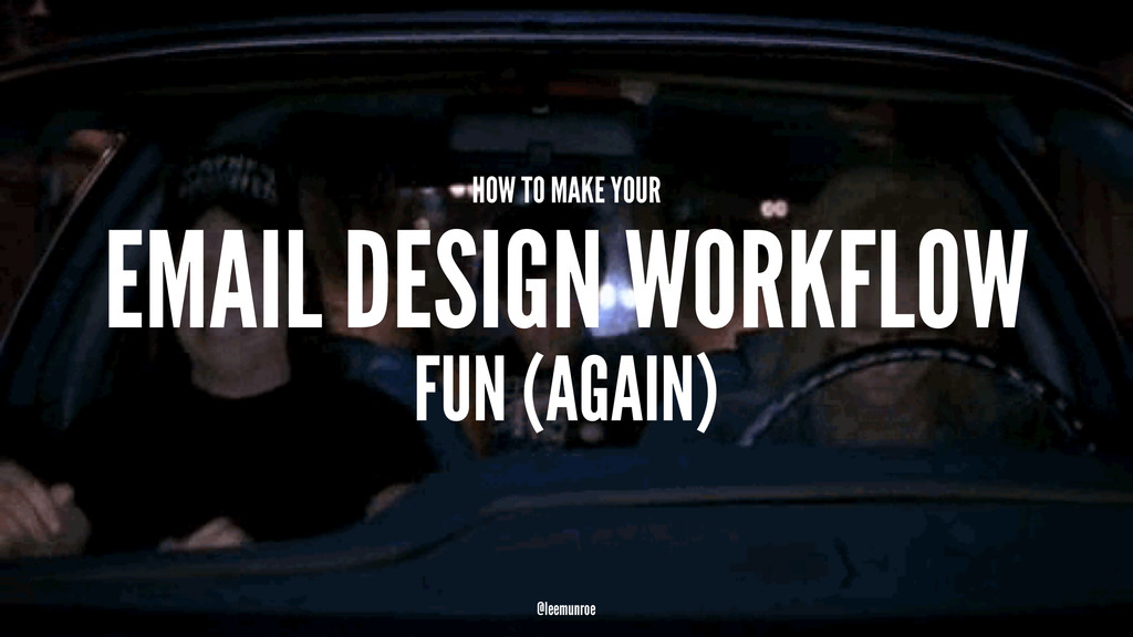 HOW TO MAKE YOUR EMAIL DESIGN WORKFLOW FUN (AGA...
