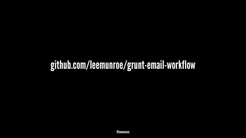 github.com/leemunroe/grunt-email-workflow @leem...